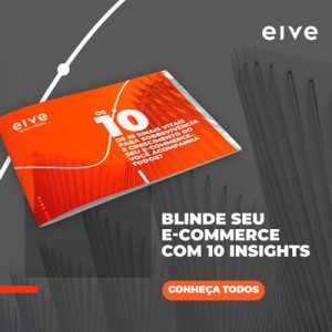 Blinde seu e-commerce com 10 insights | EIVE